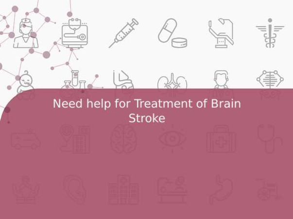 Need help for Treatment of Brain Stroke