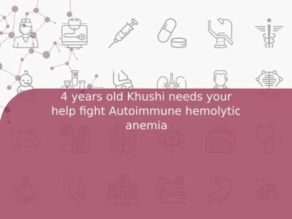 4 years old Khushi needs your help fight Autoimmune hemolytic anemia