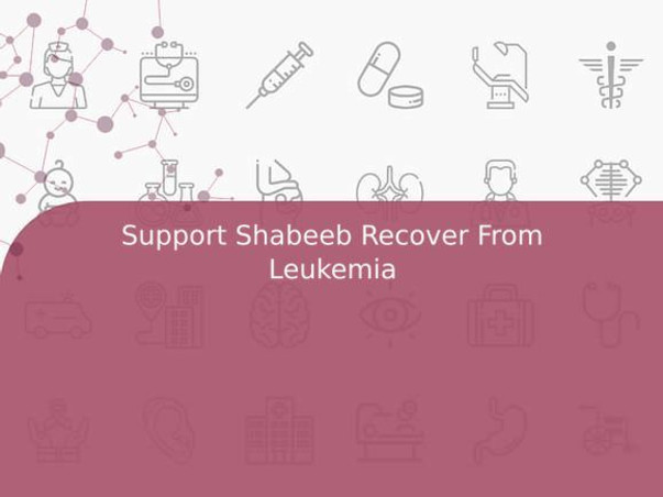 Support Shabeeb Recover From Leukemia