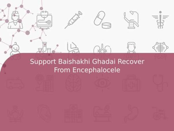 Support Baishakhi Ghadai Recover From Encephalocele