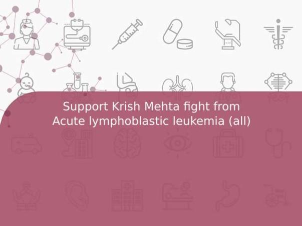 Support Krish Mehta fight from Acute lymphoblastic leukemia (all)