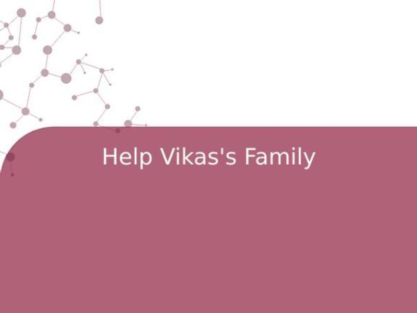 Help Vikas's Family