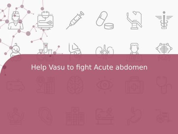 Help Vasu to fight Acute abdomen