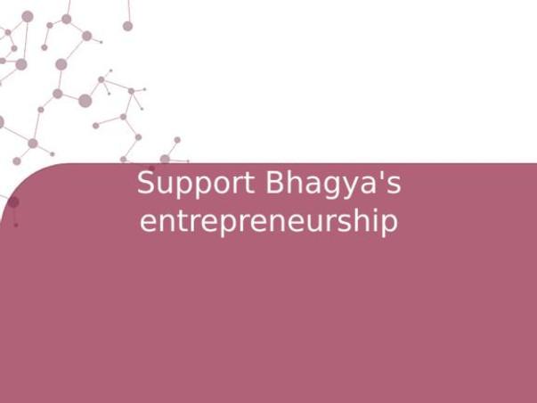 Support Bhagya's entrepreneurship
