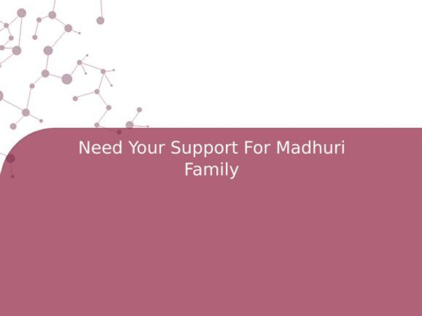 Need Your Support For Madhuri Family