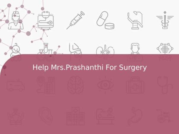 Help Mrs.Prashanthi For Surgery