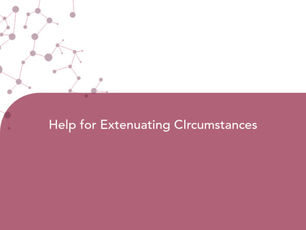 Help for Extenuating CIrcumstances
