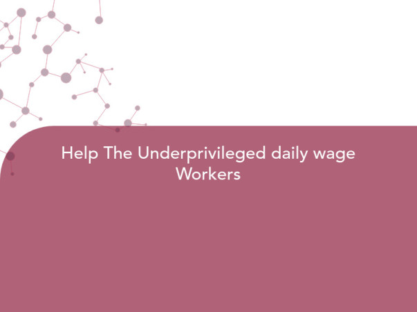 Help The Underprivileged daily wage Workers