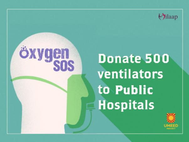 Oxygen SOS Delhi: Donate 500 Ventilators now!