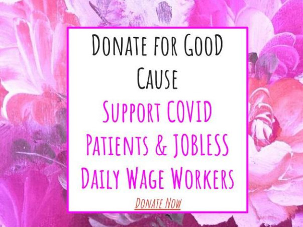 Support COVID Patients & JOBLESS Daily Wage Workers, Donate Please