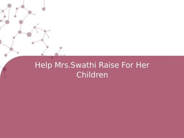 Help Mrs.Swathi Raise Her Children