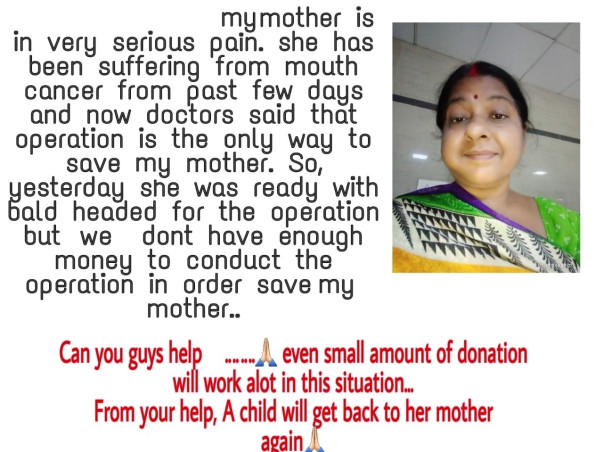 Support My Mother To Recover From Mouth Cancer(No use of tobacco)