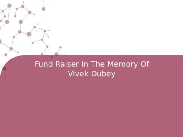 Fund Raiser In The Memory Of Vivek Dubey