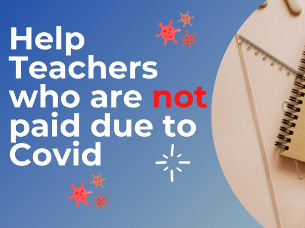Help Unpaid  Teachers Due to Covid