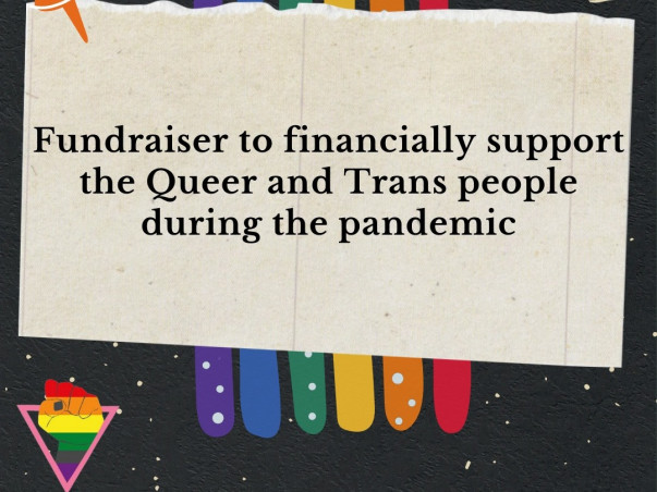 Fundraiser To Support The Queer And Trans People During Pandemic