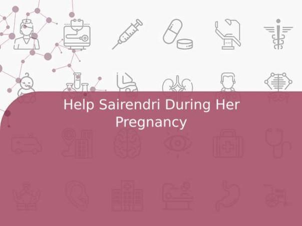 Help Sairendri During Her Pregnancy